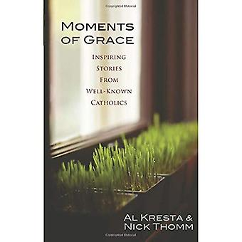 Moments of Grace: Inspiring Stories from Well-Known Catholics