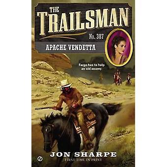 Apache Vendetta by Jon Sharpe - 9780451466013 Book