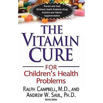 Vitamin Cure for Children's Health Problems - Prevent and Treat Childr