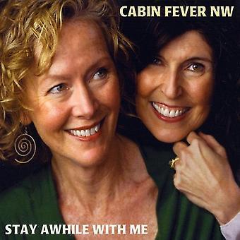 Cabin Fever NW - bleib eine Weile bei mir [CD] USA importieren
