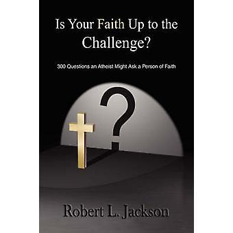 Er din tro op til udfordringen ved Jackson & Robert L.