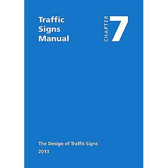 Traffic signs manual  Chapter 7 The design of traffic signs by Great Britain Department for Transport