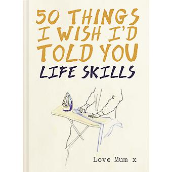 50 Things I Wish Id Told You by Polly Powell