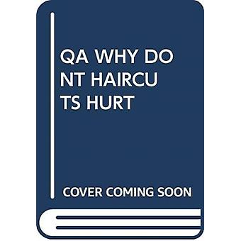 QA WHY DONT HAIRCUTS HURT by Scholastic