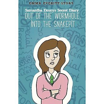 Samantha Drurys Secret Diary Out of the Wormhole into the Snakepit by EverittStory & Emma