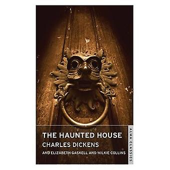 The Haunted House by Charles Dickens - 9781847494337 Book