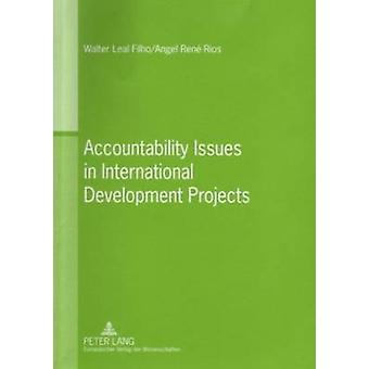 Accountability Issues in International Development Projects door Walter Leal FilhoAngel Rene Rios