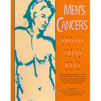 Mens Cancers How to Prevent Them How to Treat Them How to Beat Them by Haylock & Pamela J