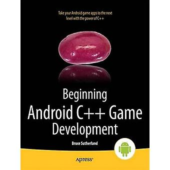 Beginning Android C Game Development by Sutherland & Bruce