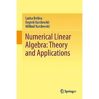 Numerical Linear Algebra Theory and Applications by Larisa Beilina