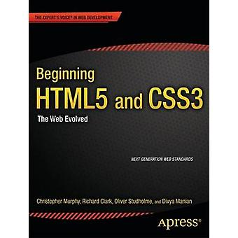 Beginning HTML5 and CSS3 by Murphy & ChristopherClark & RichardStudholme & OliverManian & Divya