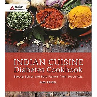 Indian Cuisine Diabetes Cookbook - Savory Spices and Bold Flavors of S