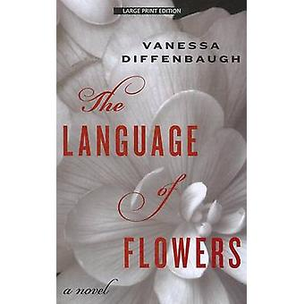 The Language of Flowers (large type edition) by Vanessa Diffenbaugh -