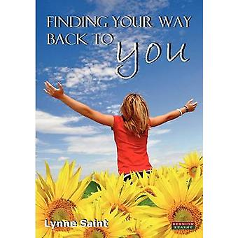 Finding Your Way Back to You A SelfHelp Guide for Women Who Want to Regain Their Mojo and Realise Their Dreams by Saint & Lynne