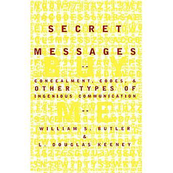 رموز إخفاء الرسائل السرية وأنواع أخرى من الاتصالات البارعة من قبل بتلر وويليام S.
