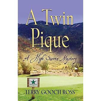 A Twin Pique A High Sierra Mystery by Ross & Terry Gooch