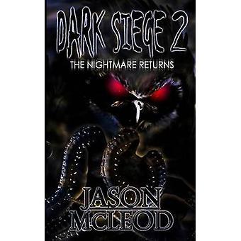 Dark Siege 2 The Nightmare Returns by McLeod & Jason