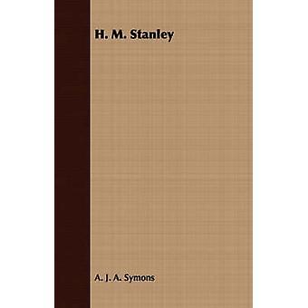 H. M. Stanley by Symons & A. J. A.