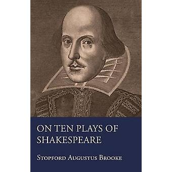 On Ten Plays Of Shakespeare by Brooke & Stopford Augustus