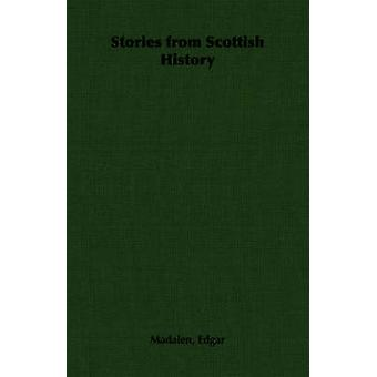 Stories from Scottish History by Edgar & Madalen