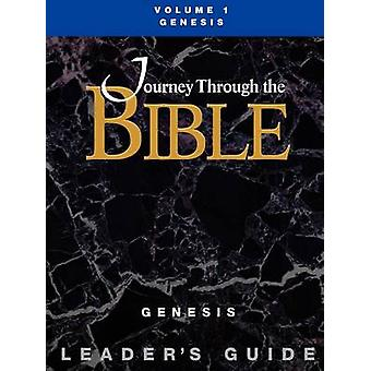 Journey Through the Bible Volume 1 Genesis Leaders Guide by BallKilbourne & Gary