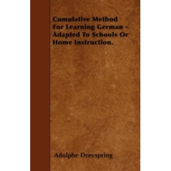 Cumulative Method For Learning German  Adapted To Schools Or Home Instruction. by Dreyspring & Adolphe
