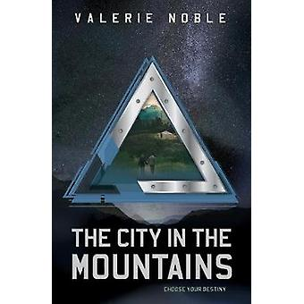 The City In The Mountains by Noble & Valerie
