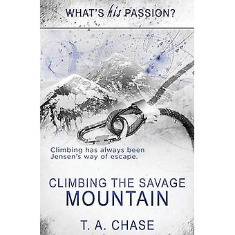 Climbing the Savage Mountain by Chase & T.A.