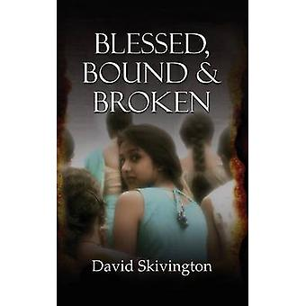 Blessed Bound and Broken by Skivington & David