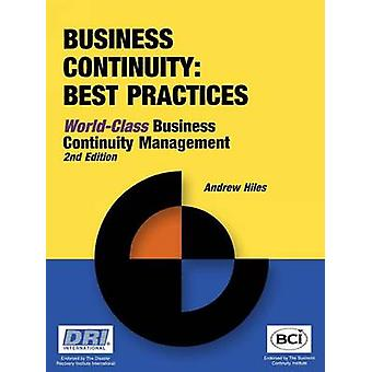 Business Continuity Best Practices  WorldClass Business Continuity Managemen by Hiles & Andrew N.