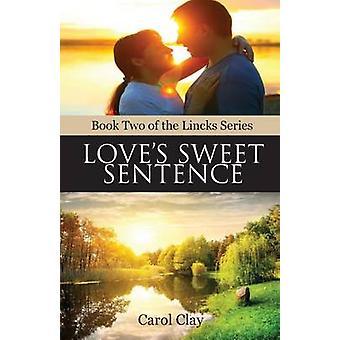 Loves Sweet Sentence by Clay & Carol