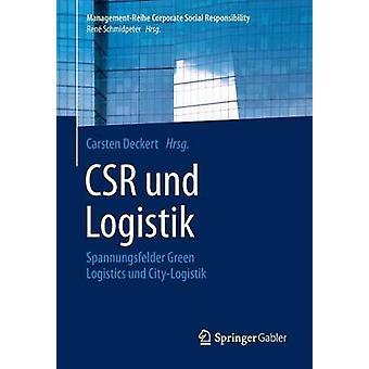 CSR und Logistik  Spannungsfelder Green Logistics und CityLogistik by Deckert & Carsten