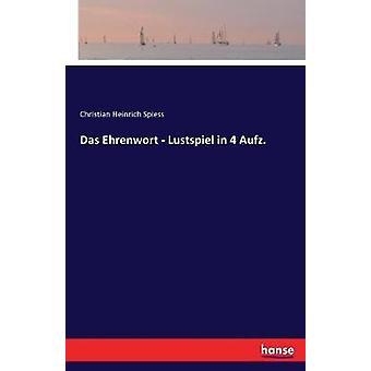 Das Ehrenwort  Lustspiel in 4 Aufz. by Spiess & Christian Heinrich