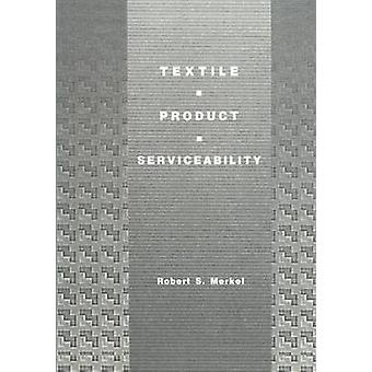 Textile Product Serviceability by Specification by Merkel & Robert S.