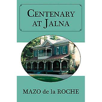 Centenary at Jalna by de la Roche & Mazo