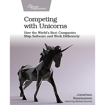 Competing with Unicorns by Jonathan Rasmusson