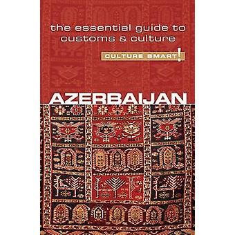 Azerbaijan  Culture Smart by Nikki Kazimova