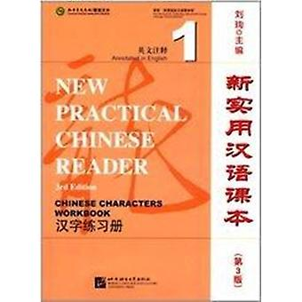 New Practical Chinese Reader vol.1  Chinese Characters Workbook by Liu Xun