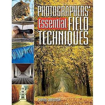 Photographers' Essential Field Techniques by Chris Weston - 978071532