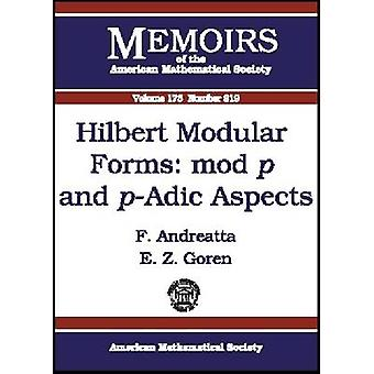 Hilbert Modular Forms - Mod P and P-adic Aspects by F. Andreatta - E.