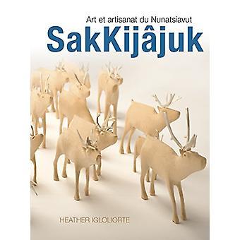 SakKijAcjuk - Art et artisanat du Nunatsiavut by Heather Igloliorte -