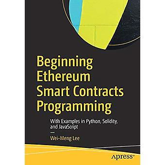 Beginning Ethereum Smart Contracts Programming - With Examples in Pyth