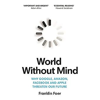 World Without Mind by Franklin Foer - 9781784707347 Book