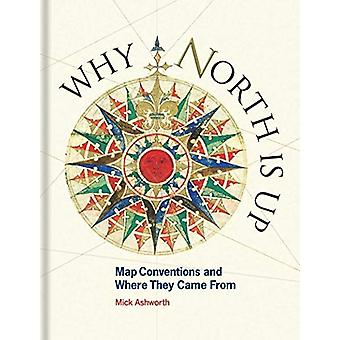 Why North is Up - Map Conventions and Where They Came From by Mick Ash