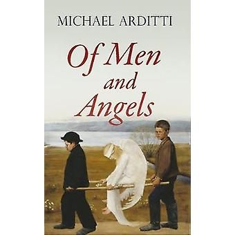 Of Men and Angels by Michael Arditti - 9781911350576 Book