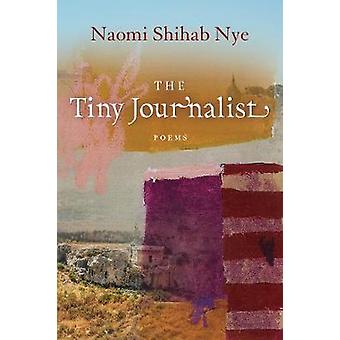 The Tiny Journalist by Naomi Shihab Nye - 9781942683735 Book