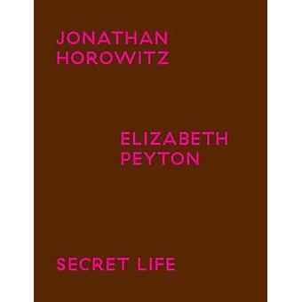 Jonathan Horowitz / Elisabeth Peyton - Secret Life by Jonathan Horowit