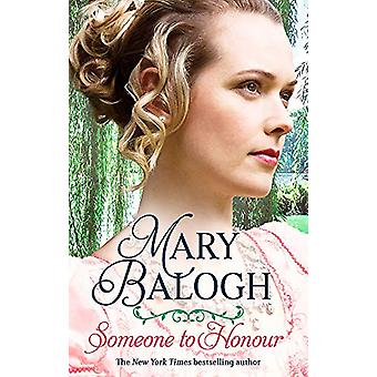 Someone to Honour by Mary Balogh - 9780349423647 Book