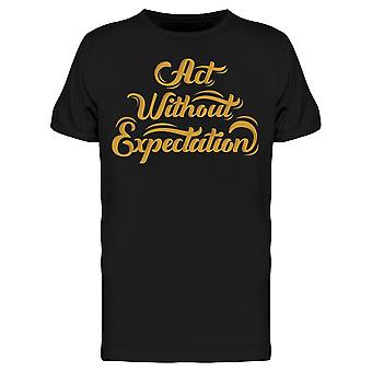 Act Without Expectation Tee Men's -Image by Shutterstock