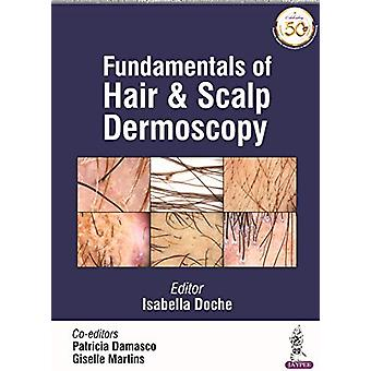 Fundamentals of Hair and Scalp Dermoscopy by Isabella Doche - 9789352